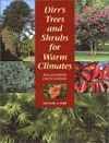 Dirrs Trees and Shrubs for Warm Climates: An Illustrated Encyclopedia